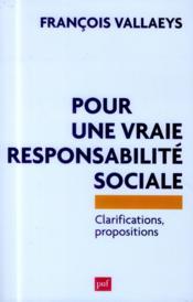 Pour une vraie responsabilité sociale ; clarifications, propositions - Couverture - Format classique