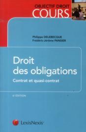 Droit des obligations ; contrat et quasi contrat (6e édition) - Couverture - Format classique