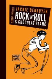 Rock'n'roll et chocolat blanc, 1976-1979 ; téléphone, Starshooter, Higelin - Couverture - Format classique