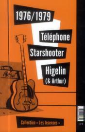 Rock'n'roll et chocolat blanc, 1976-1979 ; téléphone, Starshooter, Higelin - 4ème de couverture - Format classique