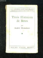 Trois Histoires De Betes. - Couverture - Format classique