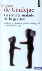 La société malade de la gestion ; idéologie gestionnaire, pouvoir managérial et harcèlement social - Couverture - Format classique