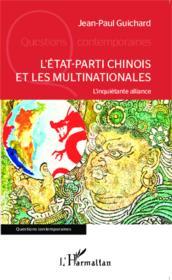 L'état-parti chinois et les multinationales ; l'inquiétante alliance - Couverture - Format classique