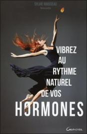 Vibrez au rythme naturel de vos hormones - Couverture - Format classique