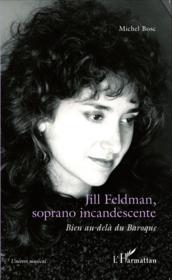 Jill Feldman, soprano incandescente ; bien au-delà du Baroque - Couverture - Format classique
