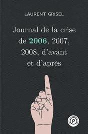 Journal de la crise de 2006, 2007, 2008, d'avant et d'après - Couverture - Format classique