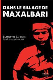 Dans le sillage de Naxalbari - Couverture - Format classique