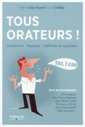 Tous orateurs ; convaincre, négocier, s'affirmer au quotidien (2e édition) - Couverture - Format classique