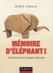 Mémoire d'éléphant ! vrais trucs et fausses astuces - Couverture - Format classique