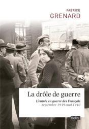 La drôle de guerre ; l'entrée en guerre des français - Couverture - Format classique