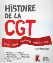 Histoire de la CGT ; bien-être, liberté, solidarité - Couverture - Format classique