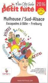 GUIDE PETIT FUTE ; CITY GUIDE ; Mulhouse (édition 2016) - Couverture - Format classique