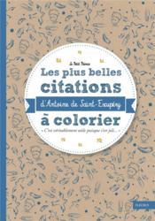 Les plus belles citations d'Antoine Saint Exupéry à colorier - Couverture - Format classique