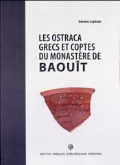 Ostraca grecs et coptes du monastere de baouit - Couverture - Format classique