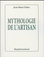 Mythologie de l artisan - Couverture - Format classique