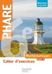PHARE ; mathématiques ; 6ème ; cahier d'exercices (édition 2016) - Couverture - Format classique