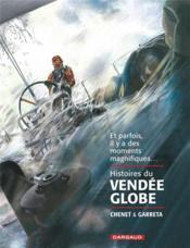 Histoires du Vendée Globe ; et parfois il y a des moments magnifiques... - Couverture - Format classique
