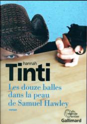 Les douze balles dans la peau de Samuel Hawley - Couverture - Format classique