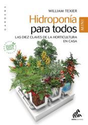 Hidroponía para todos ; las diez claves de la horticultura en casa - Couverture - Format classique