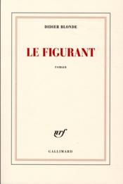 Le figurant - Couverture - Format classique