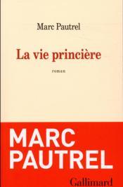 La vie princière - Couverture - Format classique