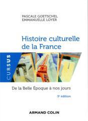 Histoire culturelle de la France ; de la Belle Epoque à nos jours (5e édition) - Couverture - Format classique