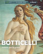 Botticelli, habité par la grâce - Couverture - Format classique