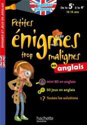 Petites énigmes trop malignes ; en anglais ; de la 5e à la 4e ; 12/13 ans - Couverture - Format classique