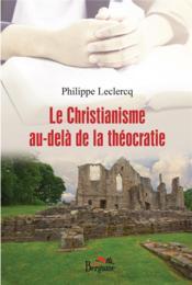 Le christianisme au-delà de la théocratie - Couverture - Format classique