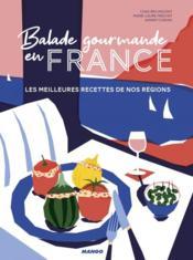 Balade gourmande en France ; les meilleures recettes de nos régions - Couverture - Format classique