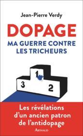 Dopage ; ma guerre contre les tricheurs - Couverture - Format classique