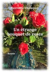 Un étrange bouquet de roses - Couverture - Format classique