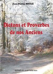 Dictons et proverbes de nos anciens - Couverture - Format classique
