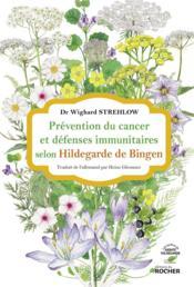 Prévention du cancer et système immunitaire selon Hildegarde de Bingen - Couverture - Format classique