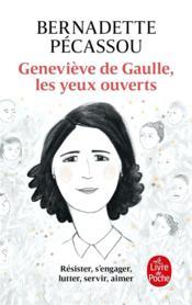 Geneviève de Gaulle, les yeux ouverts - Couverture - Format classique