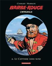 Barbe-Rouge ; INTEGRALE VOL.2 ; le capitaine sans nom - Couverture - Format classique