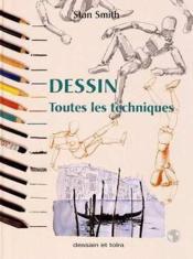 Dessin - Toutes Les Techniques - Couverture - Format classique