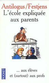 L'Ecole Expliquee Aux Parents - Intérieur - Format classique