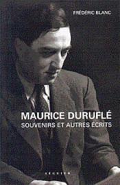 Maurice Duruflé : souvenirs et autres écrits - Couverture - Format classique