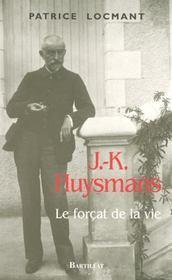 J.-K. Huysmans, le forçat de la vie - Intérieur - Format classique