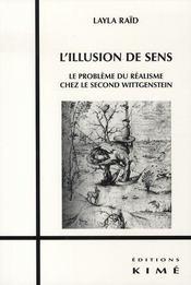 L'illusion de sens ; le problème du réalisme chez le second wittgenstein - Intérieur - Format classique