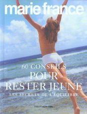 60 conseils pour rester jeune ; les secrets de l'equilibre - Intérieur - Format classique