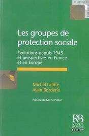 Les groupes de protection sociale evolutions depuis 1945 et perspectives en france et en europe - Intérieur - Format classique