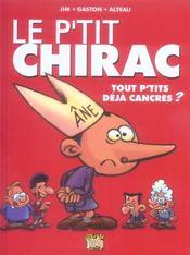 Le p'tit t.1 ; Chirac, tout p'tit déjà cancre? - Intérieur - Format classique
