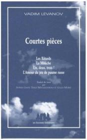 Courtes pièces : les bâtards ; la mouche ; un, deux, trois ! ; l'amour du jeu de paume russe - Couverture - Format classique