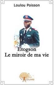 Etogson ; le miroir de ma vie - Couverture - Format classique