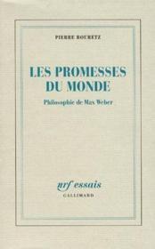 Les promesses du monde ; la philosophie de Max Weber - Couverture - Format classique