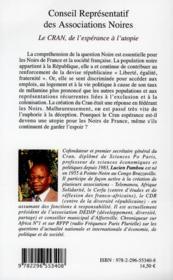 Conseil représentatif des associations noires ; le CRAN, de l'espérance à l'utopie - 4ème de couverture - Format classique