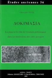 Dokimasia. La Place Et Le Role De L'Examen Preliminaire Dans Les Institutions Des Cites Grecques - Couverture - Format classique