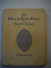 Les Filles De Notre Dame Du Sacre Coeur D'Issoudun - Couverture - Format classique